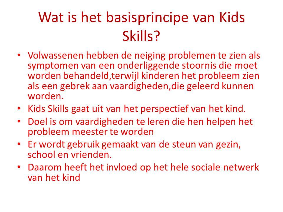 Wat is het basisprincipe van Kids Skills? Volwassenen hebben de neiging problemen te zien als symptomen van een onderliggende stoornis die moet worden