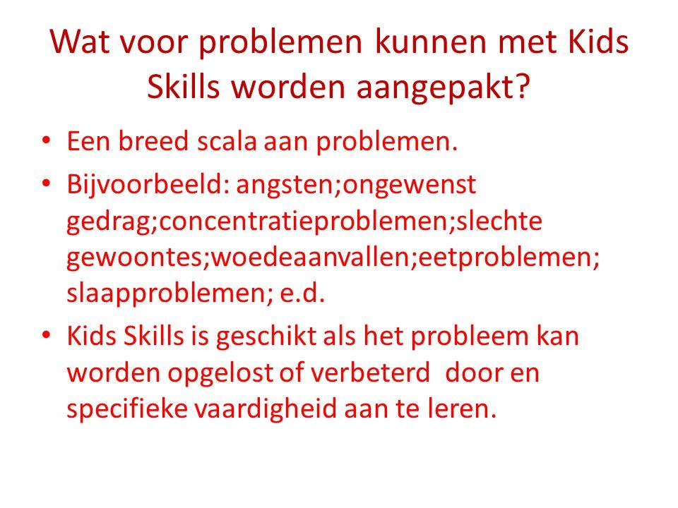 Wat voor problemen kunnen met Kids Skills worden aangepakt? Een breed scala aan problemen. Bijvoorbeeld: angsten;ongewenst gedrag;concentratieprobleme