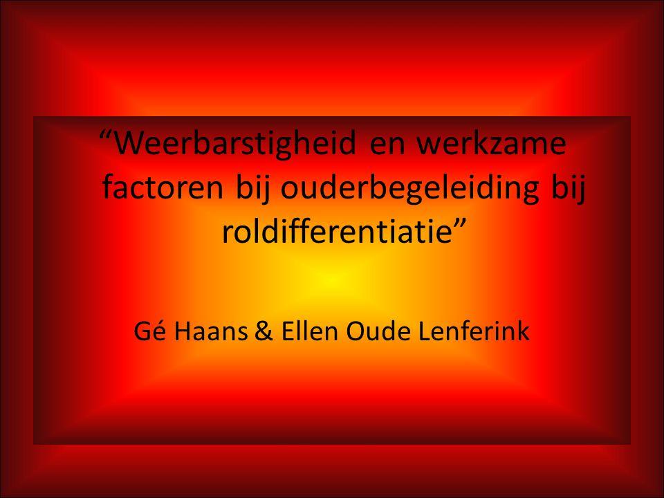 """""""Weerbarstigheid en werkzame factoren bij ouderbegeleiding bij roldifferentiatie"""" Gé Haans & Ellen Oude Lenferink"""