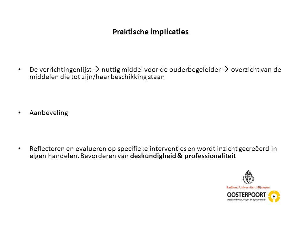 Praktische implicaties De verrichtingenlijst  nuttig middel voor de ouderbegeleider  overzicht van de middelen die tot zijn/haar beschikking staan A