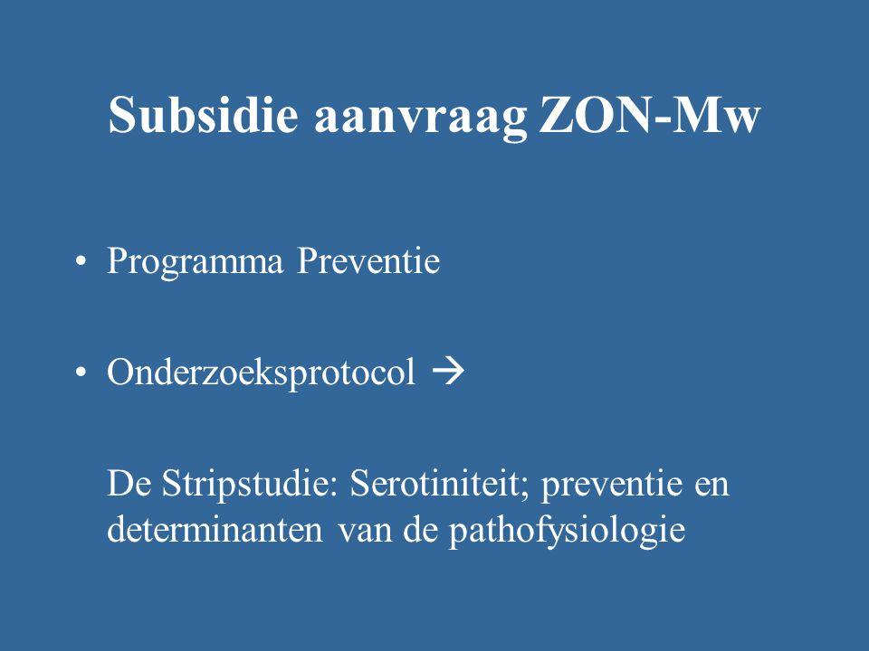 Subsidie aanvraag ZON-Mw Programma Preventie Onderzoeksprotocol  De Stripstudie: Serotiniteit; preventie en determinanten van de pathofysiologie