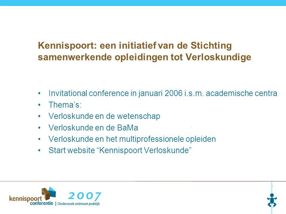 Kennispoort: een initiatief van de Stichting samenwerkende opleidingen tot Verloskundige Invitational conference in januari 2006 i.s.m. academische ce