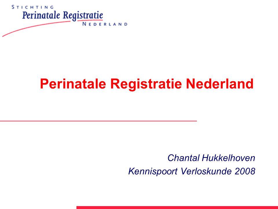 Perinatale Registratie Nederland Chantal Hukkelhoven Kennispoort Verloskunde 2008
