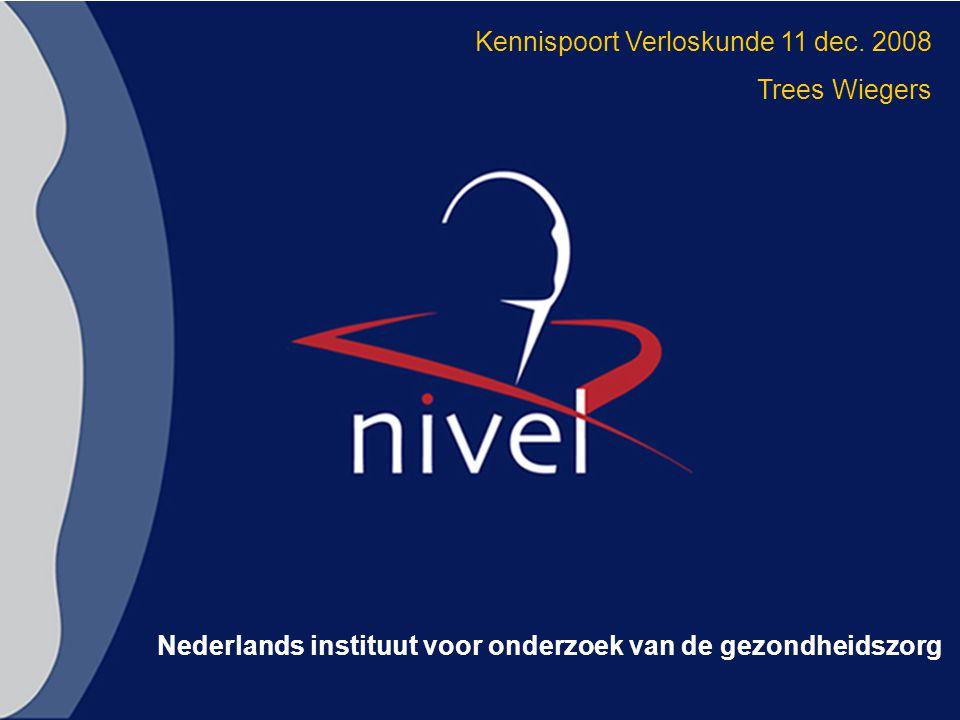 1 Nederlands instituut voor onderzoek van de gezondheidszorg Kennispoort Verloskunde 11 dec.