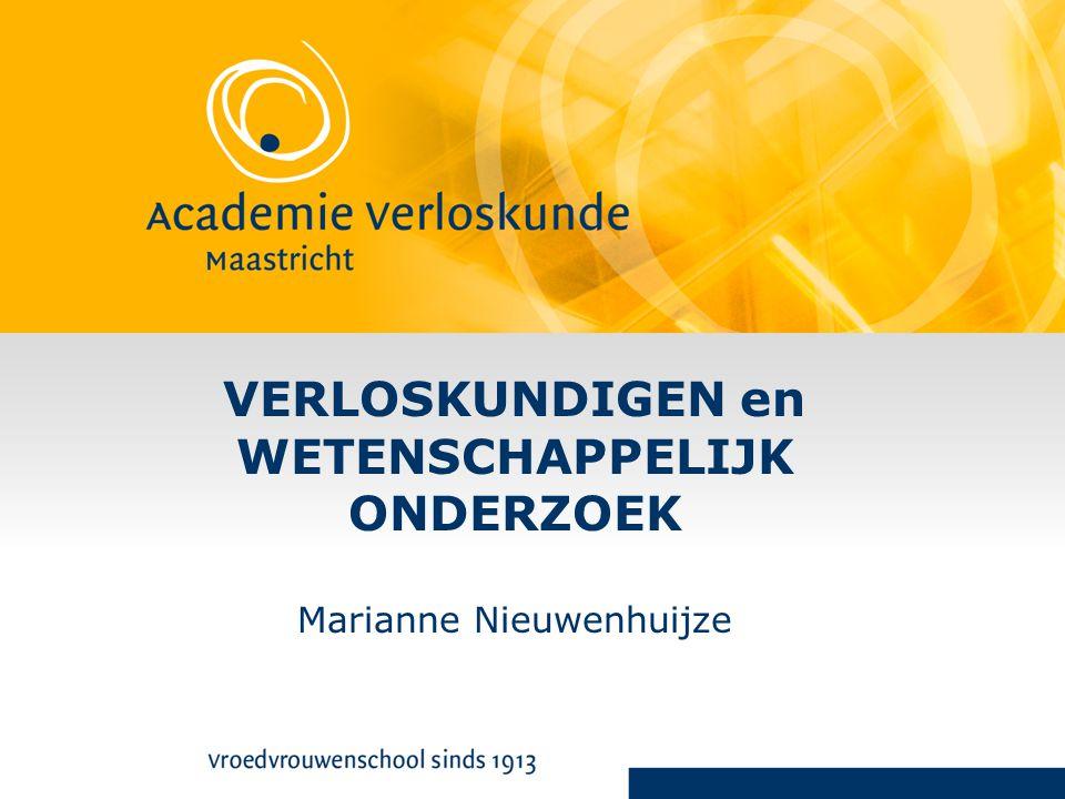 VERLOSKUNDIGEN en WETENSCHAPPELIJK ONDERZOEK Marianne Nieuwenhuijze