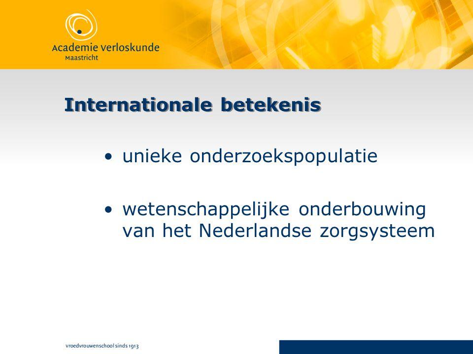 Internationale betekenis unieke onderzoekspopulatie wetenschappelijke onderbouwing van het Nederlandse zorgsysteem