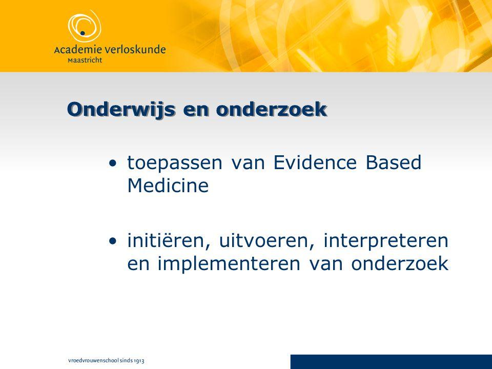 Onderwijs en onderzoek toepassen van Evidence Based Medicine initiëren, uitvoeren, interpreteren en implementeren van onderzoek