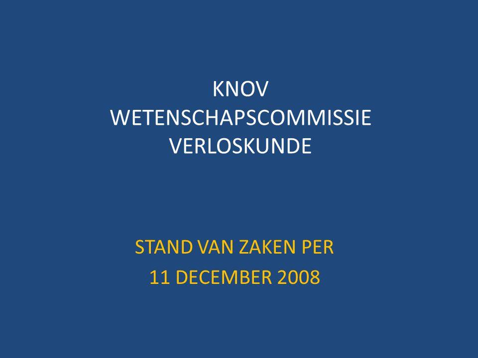 KNOV WETENSCHAPSCOMMISSIE VERLOSKUNDE STAND VAN ZAKEN PER 11 DECEMBER 2008