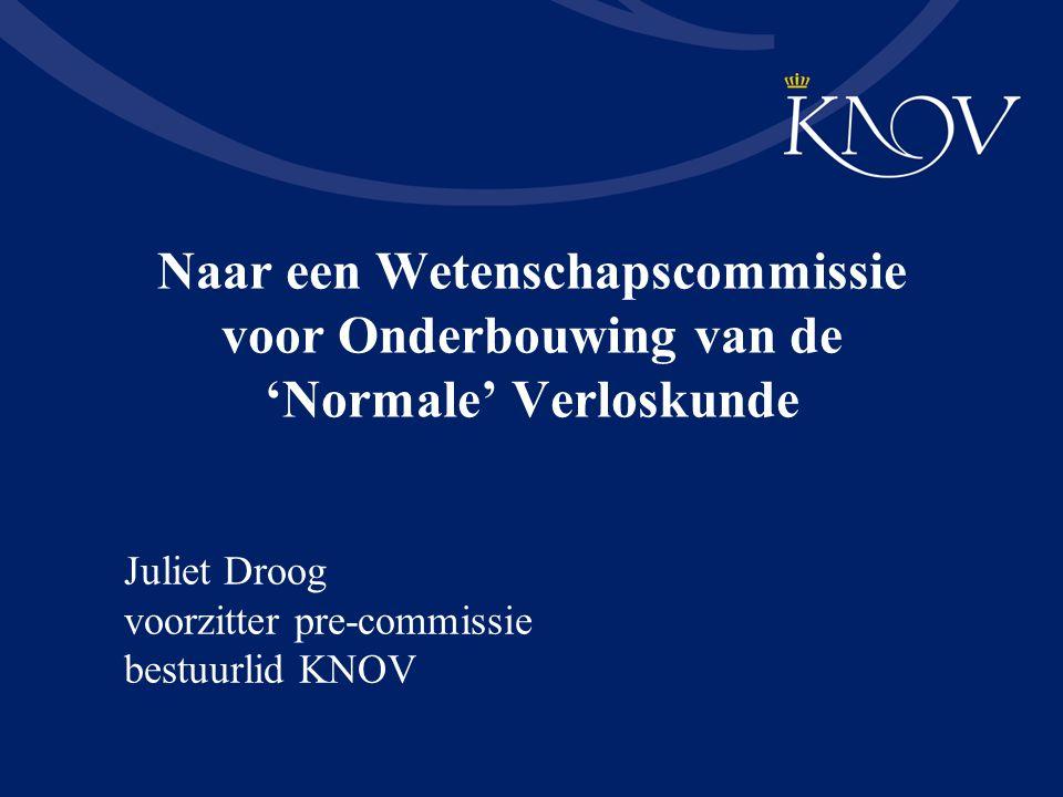 Naar een Wetenschapscommissie voor Onderbouwing van de 'Normale' Verloskunde Juliet Droog voorzitter pre-commissie bestuurlid KNOV