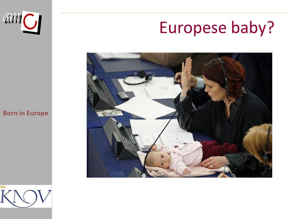 Europese baby? Born in Europe