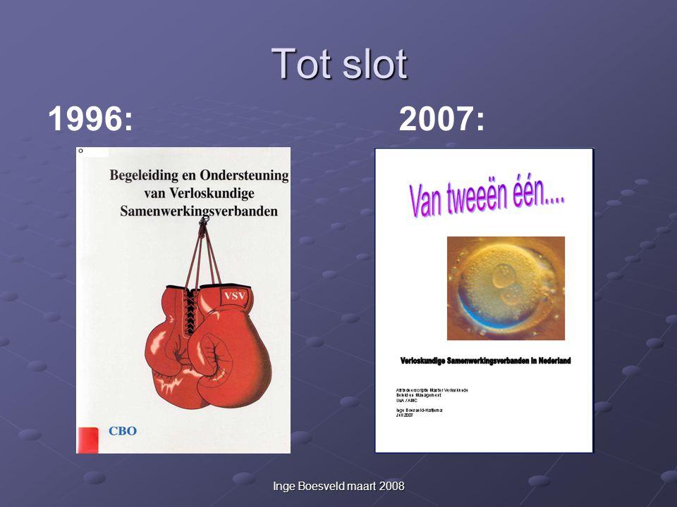 Inge Boesveld maart 2008 Tot slot 1996:2007: