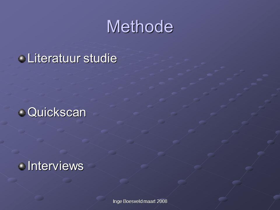 Inge Boesveld maart 2008 Methode Literatuur studie QuickscanInterviews