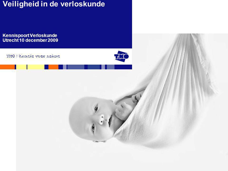 TNO Kwaliteit van Leven, 10 december 2009 Denk niet dat de natuur het voor je oplost Vrouwen moeten niet per se de kans krijgen gewoon te bevallen, dat leidt tot onnodige babysterfte 'Maar verloskundigen willen het Nederlands erfgoed veiligstellen'