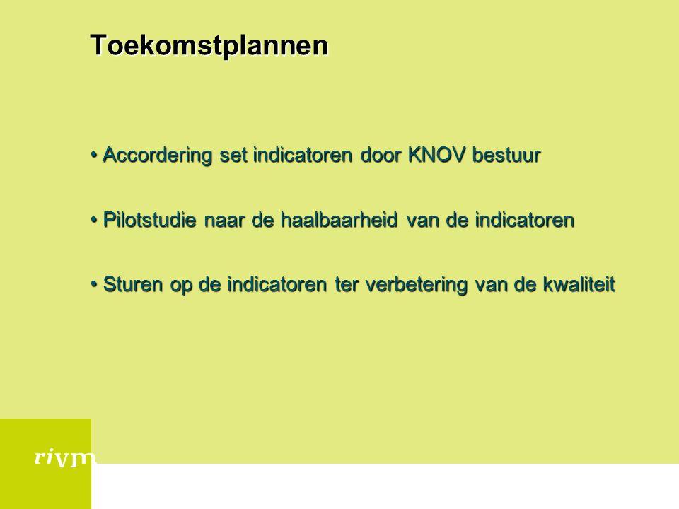Toekomstplannen Accordering set indicatoren door KNOV bestuurAccordering set indicatoren door KNOV bestuur Pilotstudie naar de haalbaarheid van de ind