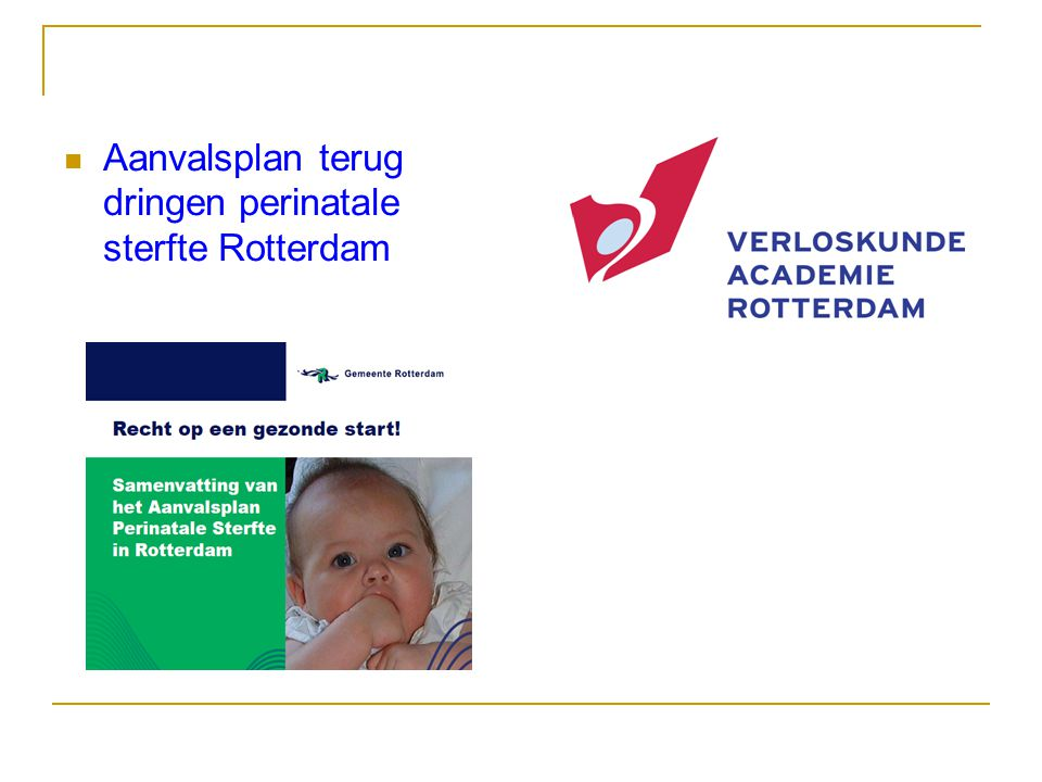 Aanvalsplan terug dringen perinatale sterfte Rotterdam