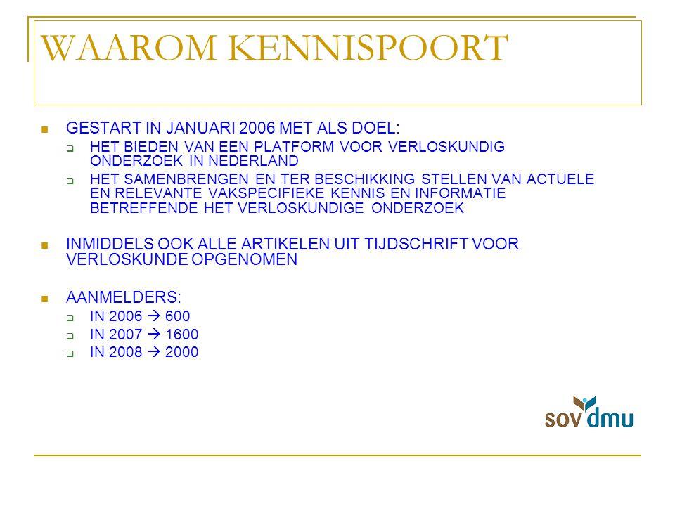 WAAROM KENNISPOORT GESTART IN JANUARI 2006 MET ALS DOEL:  HET BIEDEN VAN EEN PLATFORM VOOR VERLOSKUNDIG ONDERZOEK IN NEDERLAND  HET SAMENBRENGEN EN TER BESCHIKKING STELLEN VAN ACTUELE EN RELEVANTE VAKSPECIFIEKE KENNIS EN INFORMATIE BETREFFENDE HET VERLOSKUNDIGE ONDERZOEK INMIDDELS OOK ALLE ARTIKELEN UIT TIJDSCHRIFT VOOR VERLOSKUNDE OPGENOMEN AANMELDERS:  IN 2006  600  IN 2007  1600  IN 2008  2000