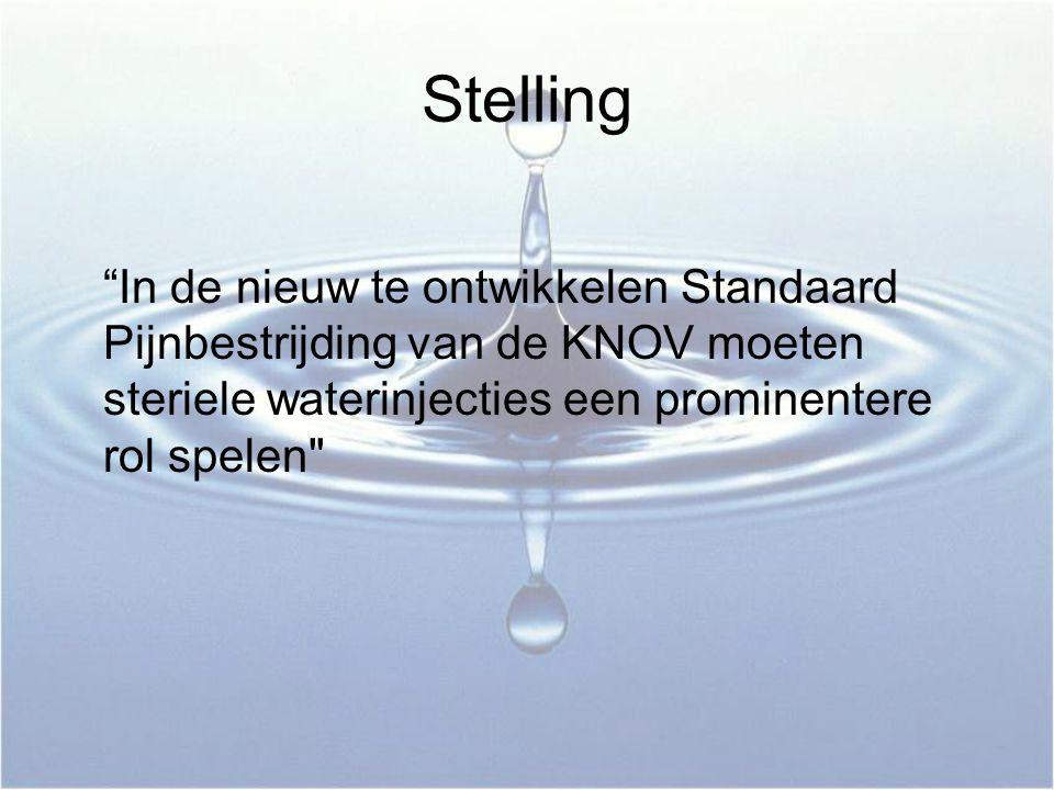 """Stelling """"In de nieuw te ontwikkelen Standaard Pijnbestrijding van de KNOV moeten steriele waterinjecties een prominentere rol spelen"""