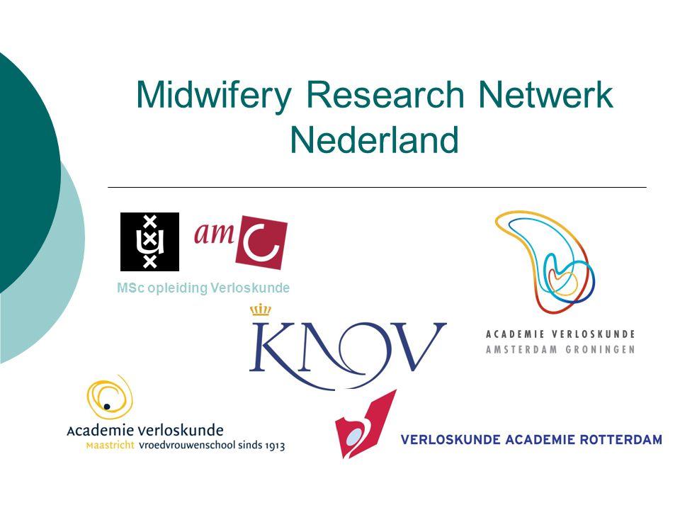Midwifery Research Netwerk Nederland MSc opleiding Verloskunde