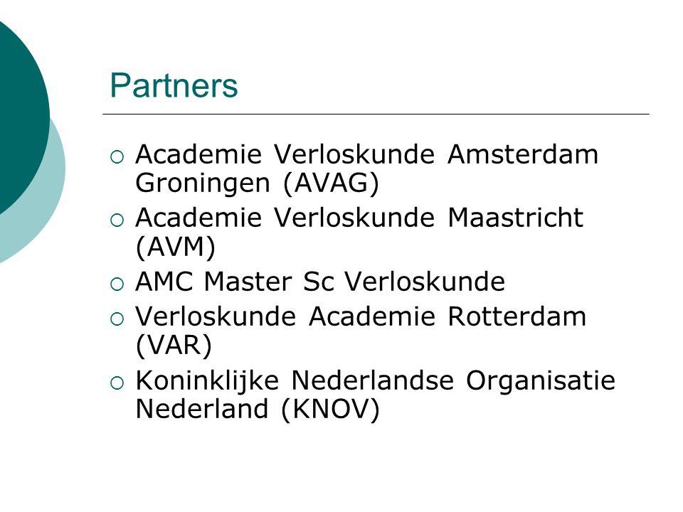 Partners  Academie Verloskunde Amsterdam Groningen (AVAG)  Academie Verloskunde Maastricht (AVM)  AMC Master Sc Verloskunde  Verloskunde Academie Rotterdam (VAR)  Koninklijke Nederlandse Organisatie Nederland (KNOV)
