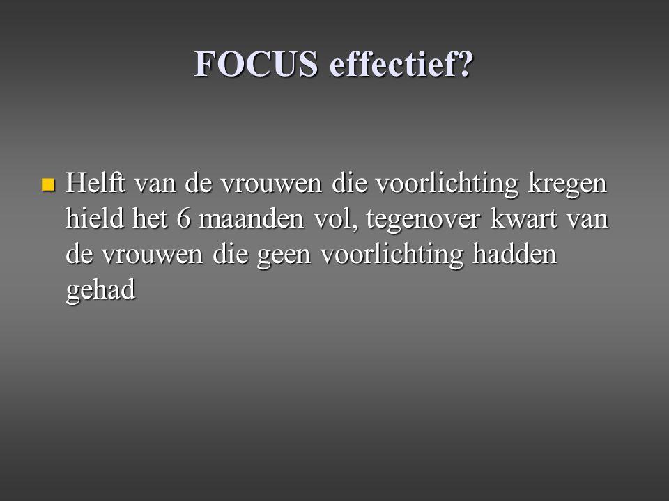 FOCUS effectief? Helft van de vrouwen die voorlichting kregen hield het 6 maanden vol, tegenover kwart van de vrouwen die geen voorlichting hadden geh