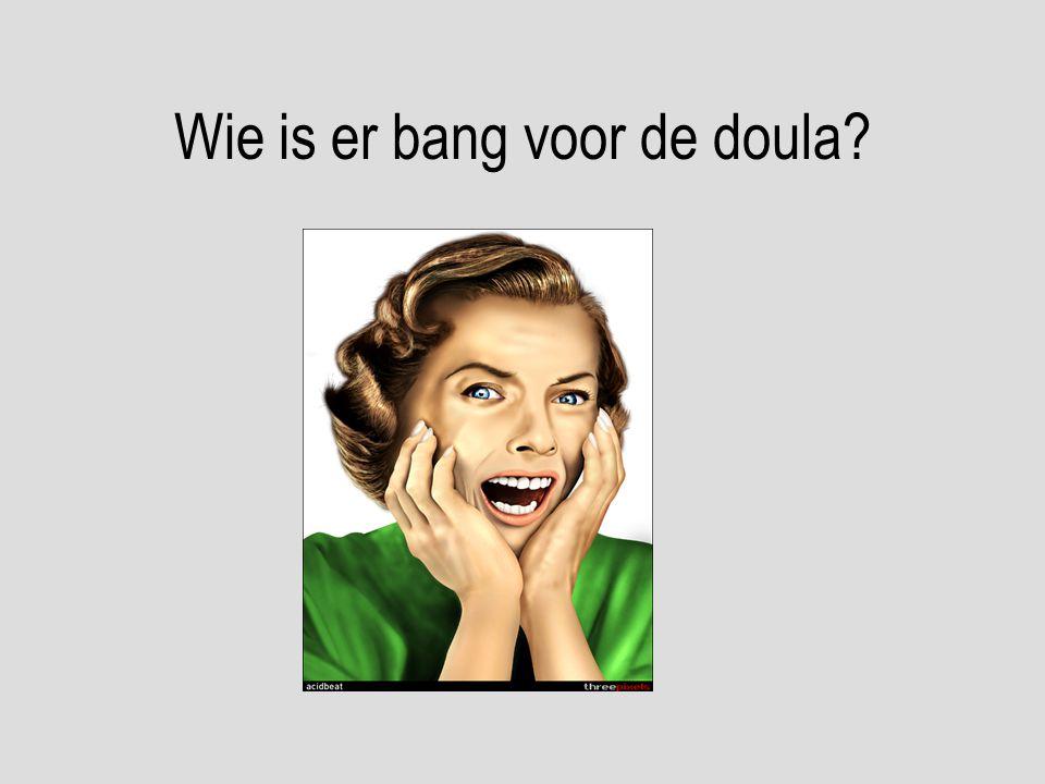 Wie is er bang voor de doula?