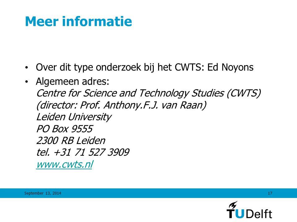 September 13, 201417 Meer informatie Over dit type onderzoek bij het CWTS: Ed Noyons Algemeen adres: Centre for Science and Technology Studies (CWTS) (director: Prof.