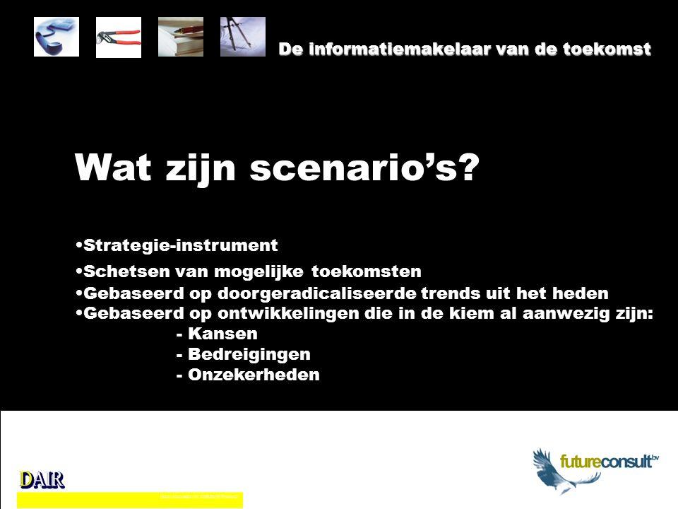 4 Scenario's Scenariopresentatie t.b.v. Kriterions 12e lustrum: Wat zijn scenario's.