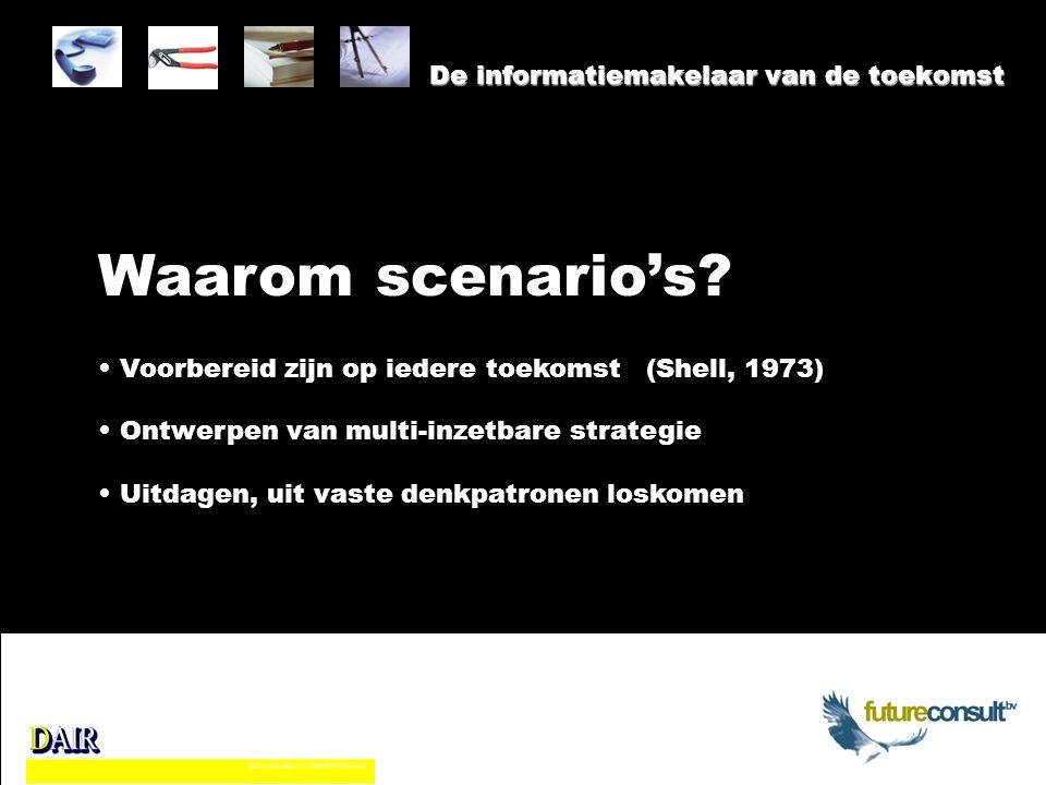 4 Scenario's Scenariopresentatie t.b.v. Kriterions 12e lustrum: Waarom scenario's.