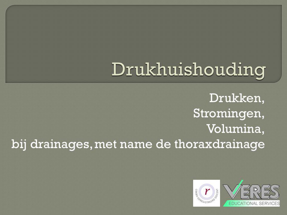 Drukken, Stromingen, Volumina, bij drainages, met name de thoraxdrainage