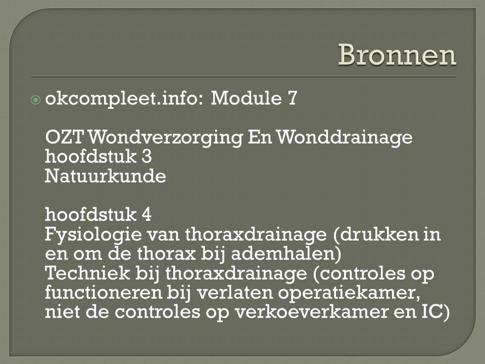  okcompleet.info: Module 7 OZT Wondverzorging En Wonddrainage hoofdstuk 3 Natuurkunde hoofdstuk 4 Fysiologie van thoraxdrainage (drukken in en om de