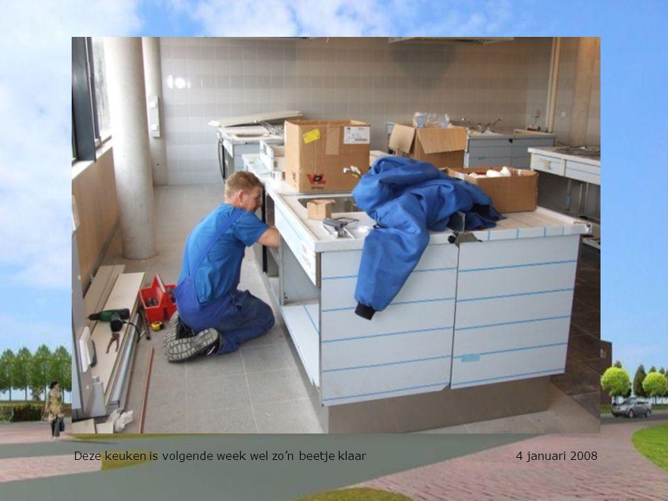 Deze keuken is volgende week wel zo'n beetje klaar 4 januari 2008