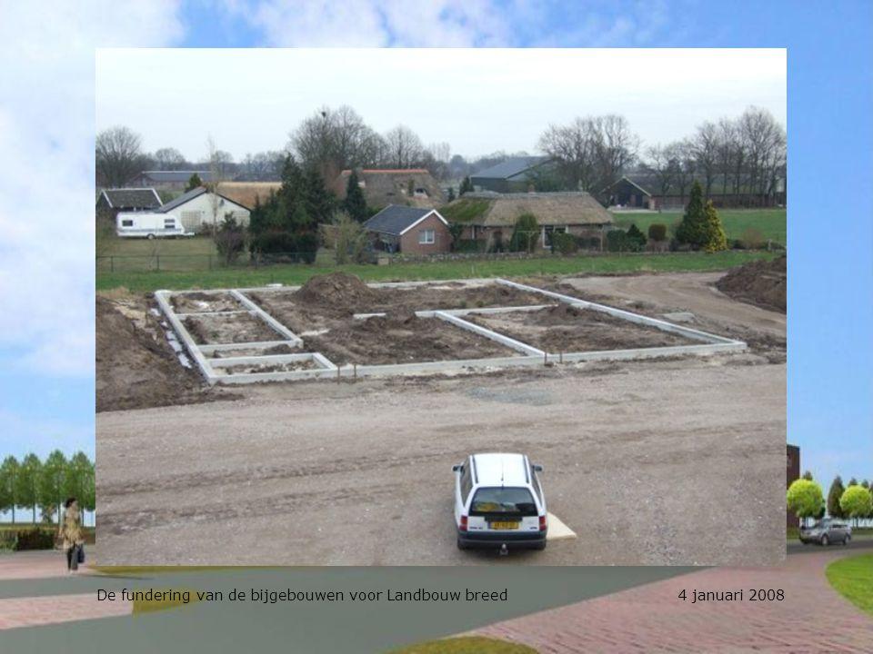 De fundering van de bijgebouwen voor Landbouw breed 4 januari 2008