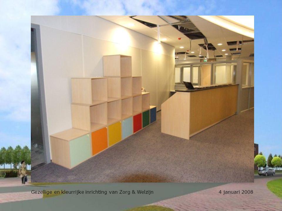 Gezellige en kleurrijke inrichting van Zorg & Welzijn 4 januari 2008