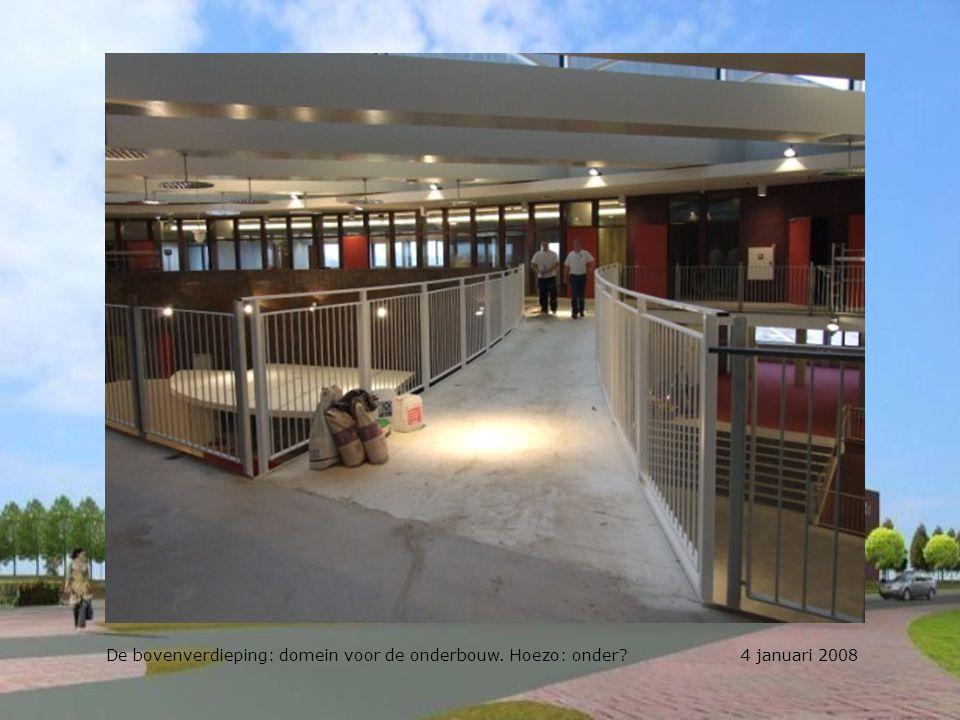 De bovenverdieping: domein voor de onderbouw. Hoezo: onder? 4 januari 2008