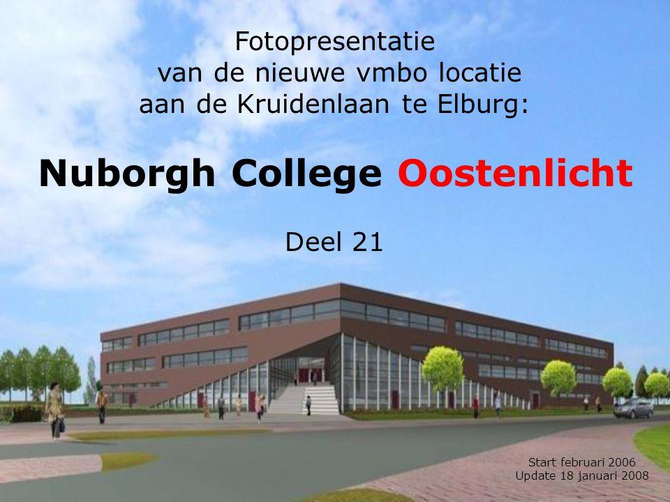 Fotopresentatie van de nieuwe vmbo locatie aan de Kruidenlaan te Elburg: Nuborgh College Oostenlicht Deel 21 Start februari 2006 Update 18 januari 2008