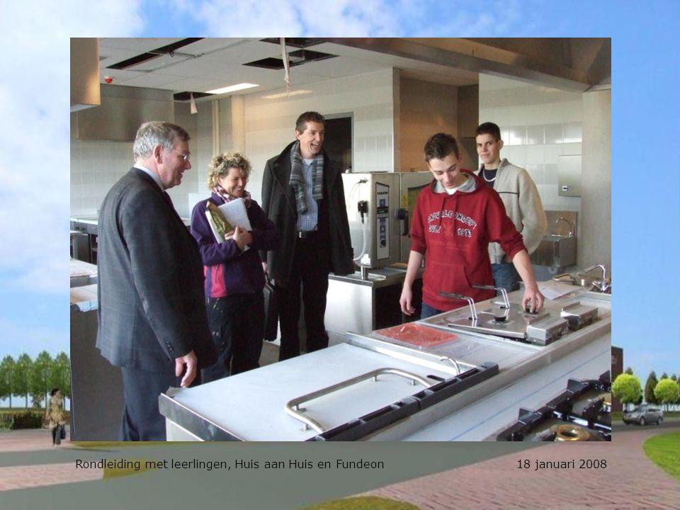 Rondleiding met leerlingen, Huis aan Huis en Fundeon 18 januari 2008
