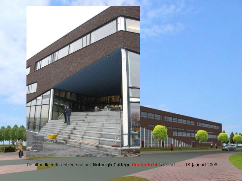 De uitnodigende entree van het Nuborgh College Oostenlicht is klaar! 18 januari 2008