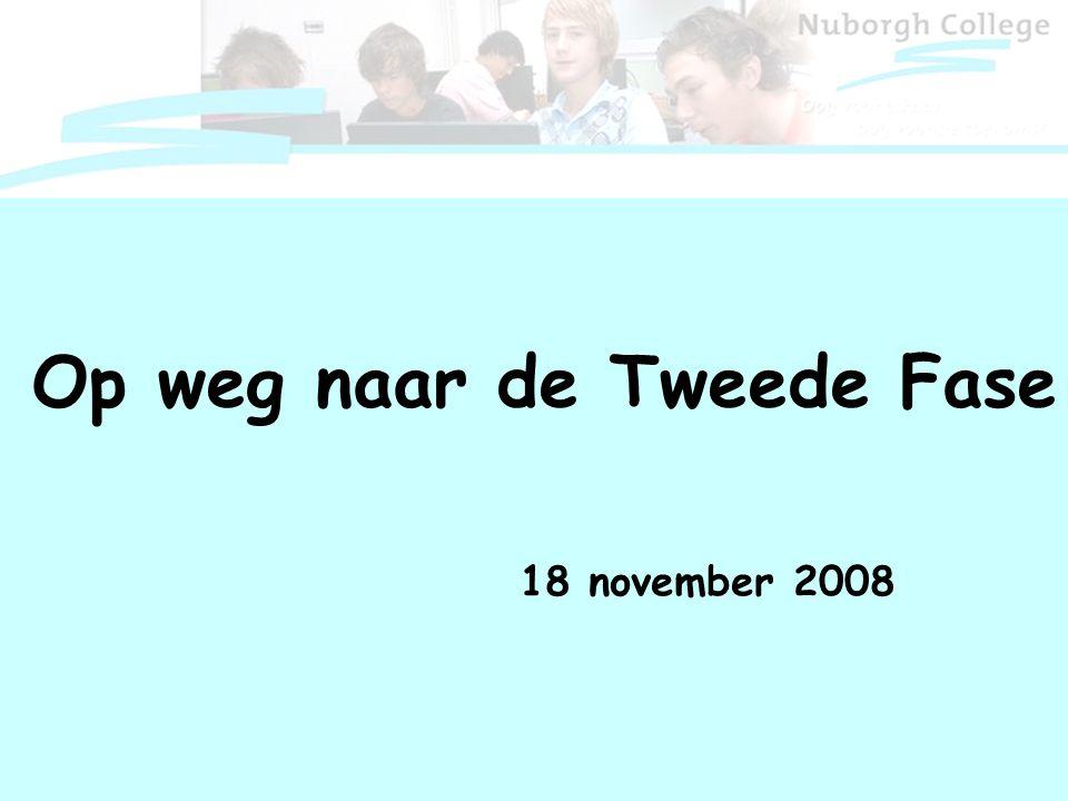 18 november 2008 Op weg naar de Tweede Fase