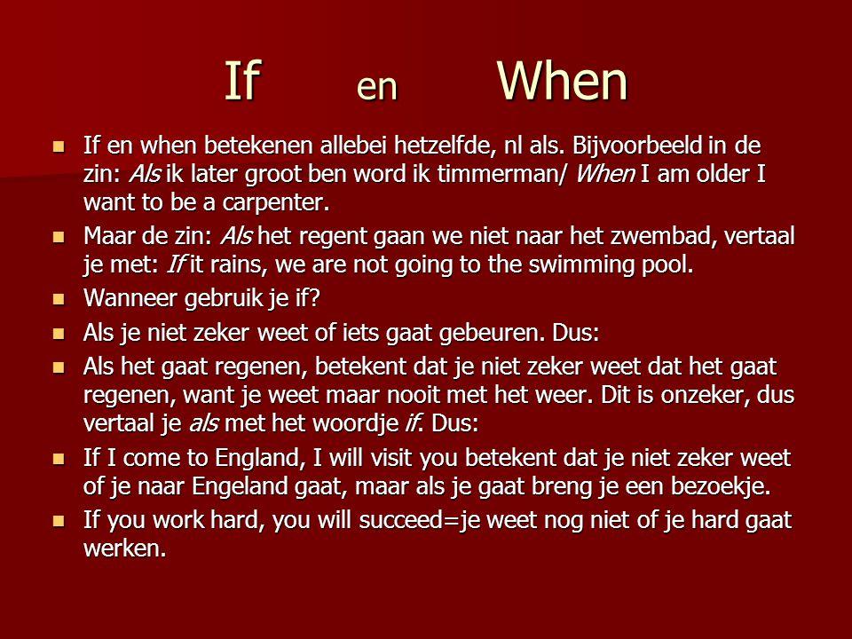 If en when betekenen allebei hetzelfde, nl als.