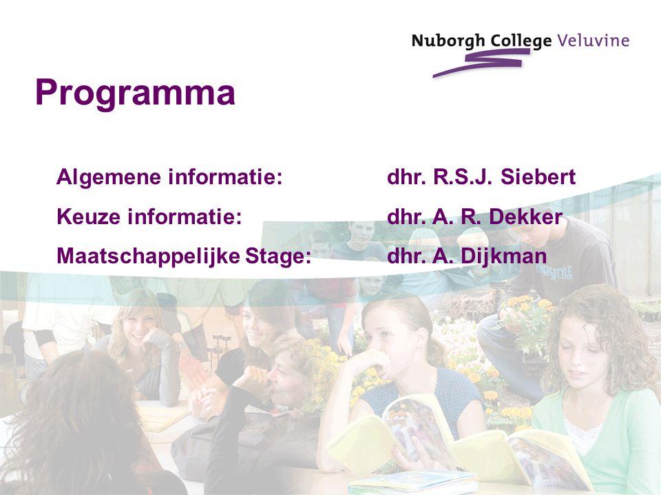 Programma Algemene informatie:dhr. R.S.J. Siebert Keuze informatie:dhr. A. R. Dekker Maatschappelijke Stage:dhr. A. Dijkman