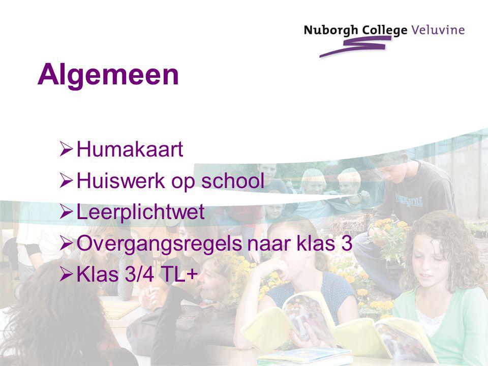 Algemeen  Humakaart  Huiswerk op school  Leerplichtwet  Overgangsregels naar klas 3  Klas 3/4 TL+