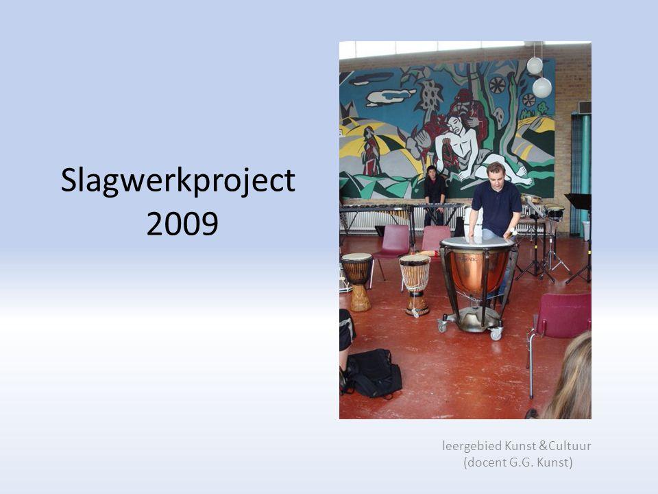 Slagwerkproject 2009 leergebied Kunst &Cultuur (docent G.G. Kunst)