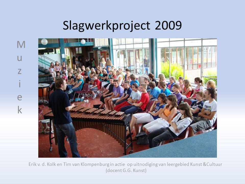 Slagwerkproject 2009 Erik v. d. Kolk en Tim van Klompenburg in actie op uitnodiging van leergebied Kunst &Cultuur (docent G.G. Kunst) MuziekMuziek