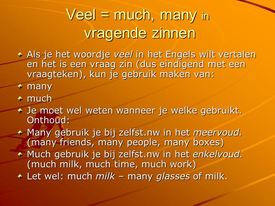 Veel = a lot of, much, many in ontkennende zinnen Als je het woordje veel wilt vertalen in een ontkennende zin (=zin met not, n't), kun je kiezen uit a lot of, much, many.