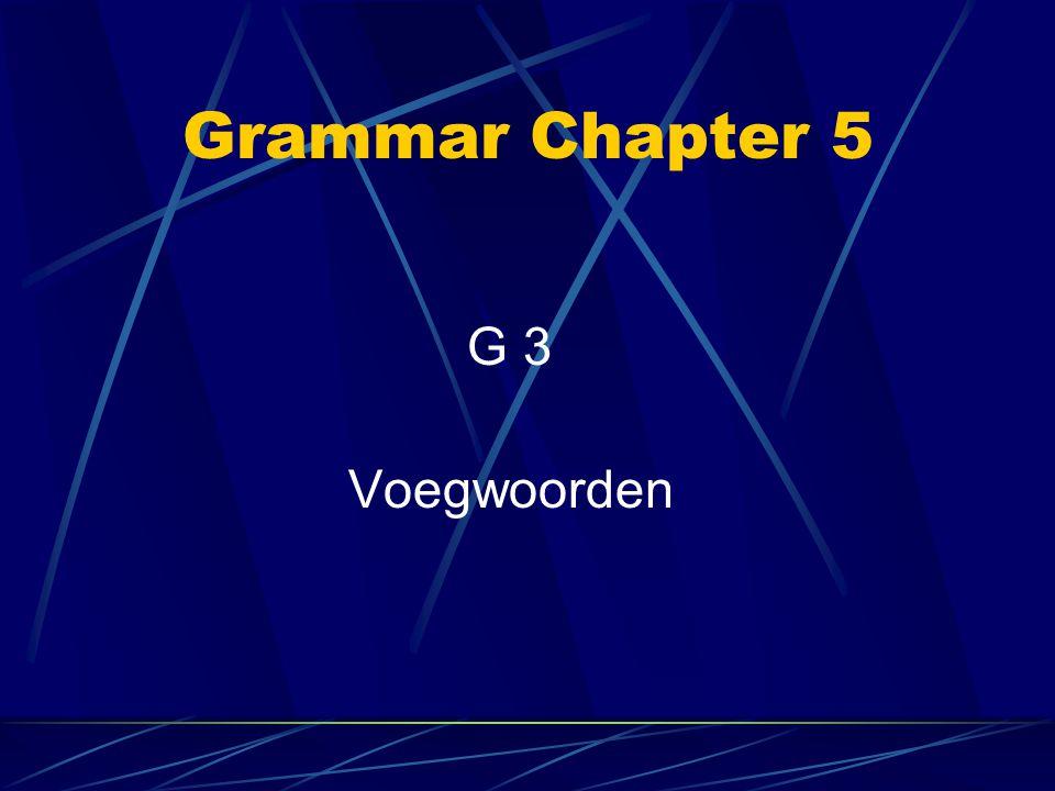 Grammar Chapter 5 G 3 Voegwoorden