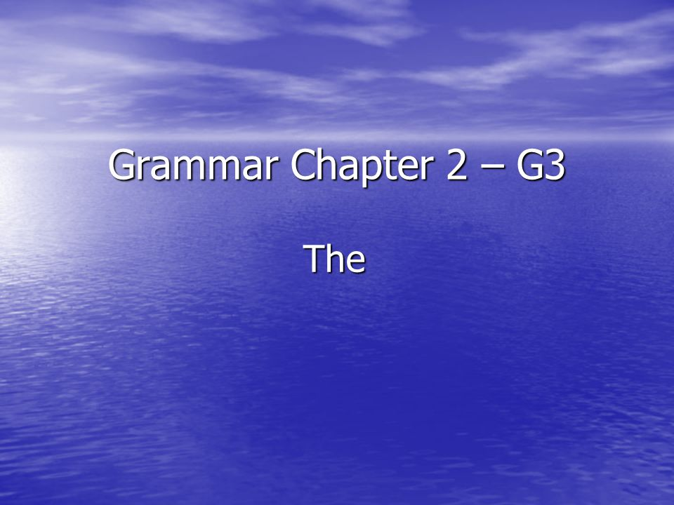Grammar Chapter 2 – G3 The