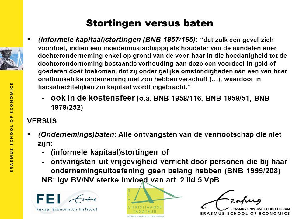 """Stortingen versus baten  (Informele kapitaal)stortingen (BNB 1957/165): """"dat zulk een geval zich voordoet, indien een moedermaatschappij als houdster"""