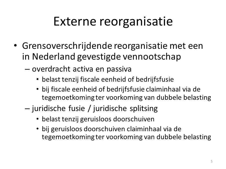 5 Externe reorganisatie Grensoverschrijdende reorganisatie met een in Nederland gevestigde vennootschap – overdracht activa en passiva belast tenzij f