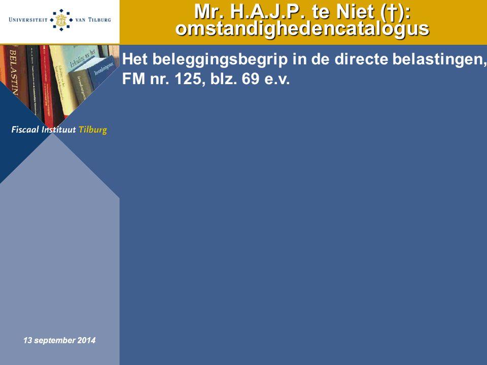 Fiscaal Instituut Tilburg 13 september 2014 Mr.H.A.J.P.