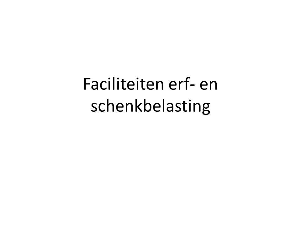 Faciliteiten erf- en schenkbelasting